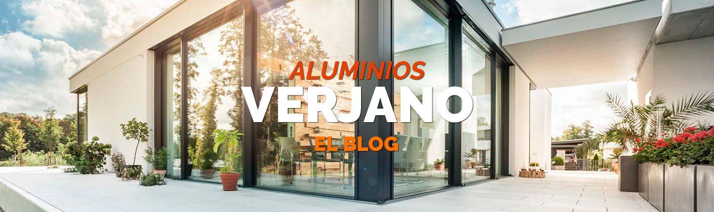 Aluminios Verjano · El Blog